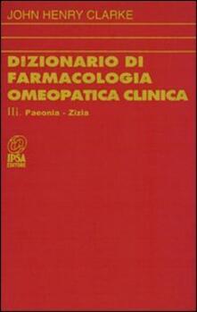 Dizionario di farmacologia omeopatica clinica. Vol. 3 - John H. Clarke - copertina