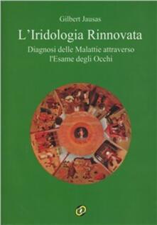 L iridologia rinnovata. Diagnosi delle malattie attraverso lesame degli occhi. Con CD-ROM.pdf