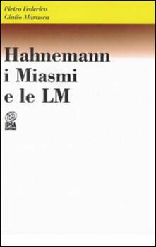 Hahnemann, i miasmi e le LM - Pietro Federico,Giulio Marasca - copertina