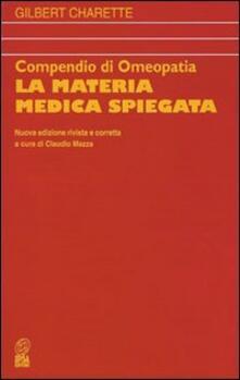 Compendio di omeopatia. La materia medica spiegata - Gilbert Charette - copertina