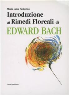 Introduzione ai rimedi floreali di Edward Bach - Maria Luisa Pastorino - copertina