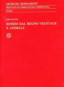 Trattato di farmacologia omeopatica. Vol. 2: Rimedi dal regno vegetale e animale.