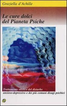 Le cure dolci del pianeta psiche - Graziella D'Achille - copertina