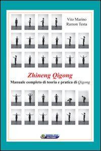 Zhineng Qigong. Manuale completo di teoria e pratica di Qigong