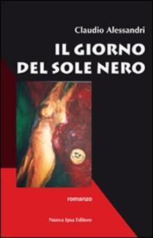Il giorno del sole nero - Claudio Alessandri - copertina