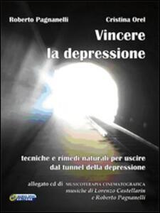 Vincere la depressione. Tecniche e rimedi naturali per uscire dal tunnel della depressione. Con CD Audio