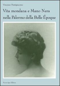 Vita mondana e mano nera nella Palermo della Belle Époque
