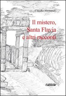 Il mistero, santa Flavia e altri racconti - Claudio Alessandri - copertina