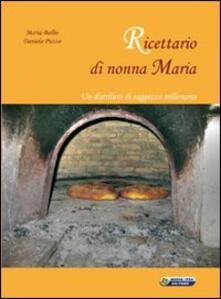 Ricettario di nonna Maria. Un distillato di saggezza millenaria - Maria Balbo,Daniela Puzzo - copertina