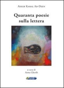 Quaranta poesie sulla lettera - Adeeb Kamal Ad-Deen - copertina