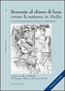 Serenate al chiaro di luna ovvero la notturna in Sicilia. Con CD Audio