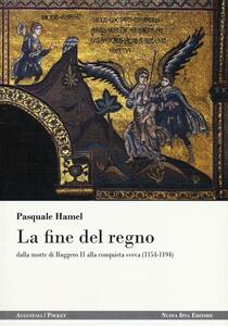 La fine del regno dalla morte di Ruggero II alla conquista sveva (1154-1194)