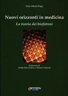 Nuovi orizzonti in medicina. La teoria dei biofotoni - Fritz-Albert Popp - copertina
