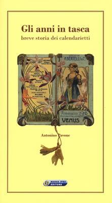 Gli anni in tasca. Breve storia dei calendarietti - Antonino Pavone - copertina