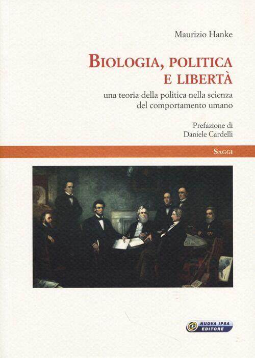 Biologia, politica e libertà. Una teoria della politica nella scienza del comportamento umano