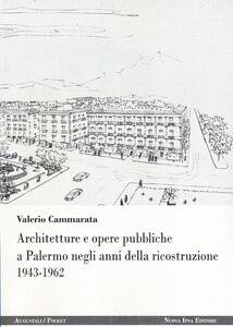 Architetture e opere pubbliche a Palermo negli anni della ricostruzione 1943-1962
