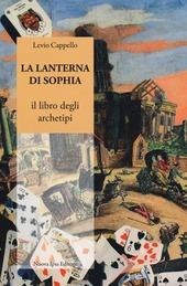La lanterna di Sophia. Il libro degli archetipi