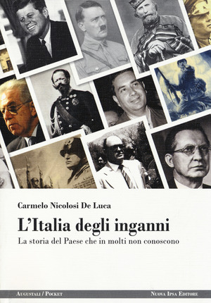 L' Italia degli inganni. La storia del Paese che in molti non conoscono