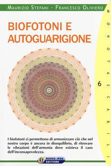 Biofotoni e autoguarigione - Francesco Oliviero,Maurizio Stefani - copertina