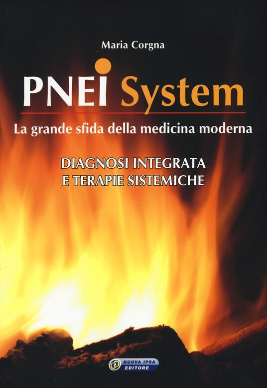 PNEI system. Diagnosi integrata e terapie sistemiche - Maria Corgna - copertina