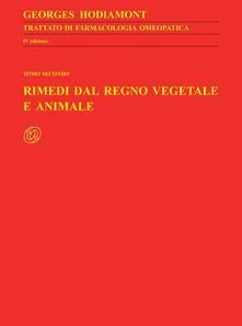 Capturtokyoedition.it Trattato di farmacologia omeopatica. Vol. 3\2: Rimedi dal regno vegetale e animale. Image