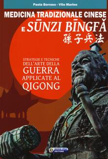 Medicina tradizionale cinese e Sunzi Bingfa. Strategie e tecniche dell'Arte della guerra applicate al Qigong - Paola Borruso,Vito Marino - copertina