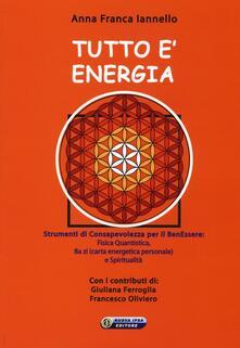 Mercatinidinataletorino.it Tutto è energia. Strumenti di consapevolezza per il ben essere: fisica quantistica, Ba zi (carta energetica personale) e spiritualità Image