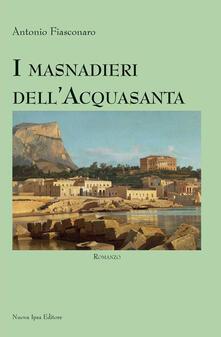 I masnadieri dell'Acquasanta - Antonio Fiasconaro - copertina