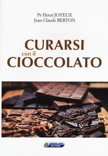 Curarsi con il cioccolato - Henri Joyeux,Jean-Claude Berton - copertina