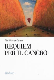 Requiem per il cancro - Alix Wrastor-Cortese - copertina