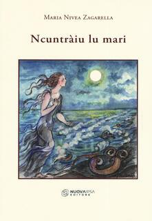 Ncuntraiu lu mari - Maria Nivea Zagarella - copertina
