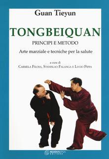 Tongbeiquan. Principi e metodo. Arte marziale e tecniche per la salute - Tieyun Guan - copertina