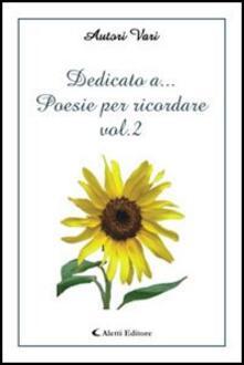 Dedicato a... Poesie per ricordare. Vol. 2 - copertina