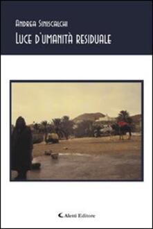 Luce d'umanità residuale - Andrea Siniscalchi - copertina