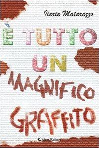 È tutto un magnifico graffito - Matarazzo Ilaria - wuz.it
