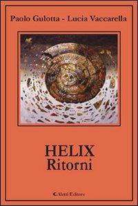 Helix. Ritorni - Gulotta Paolo Vaccarella Lucia - wuz.it
