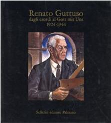 Renato Guttuso dagli esordi al Gott mit Uns (1924-1944) - copertina