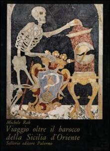 Viaggio oltre il barocco della Sicilia d'Oriente - Michele Rak - copertina
