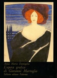 L' opera grafica di Giovanni Martoglio - Anna Maria Damigella - copertina