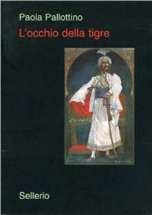 L' occhio della Tigre. Alberto Della Valle fotografo e illustratore salgariano - Paola Pallottino - copertina