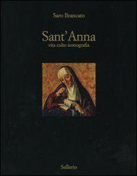 Sant'Anna. Vita culto inconografia