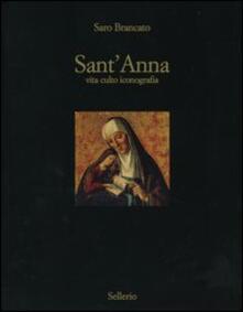 Sant'Anna. Vita culto inconografia - Saro Brancato - copertina