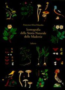Iconografia della storia naturale delle Madonie. Ediz. illustrata