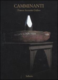 Camminanti. Catalogo della mostra (Nairobi, 28 aprile-15 maggio 2011). Ediz. italiana e inglese - Franco A. Gulino - copertina