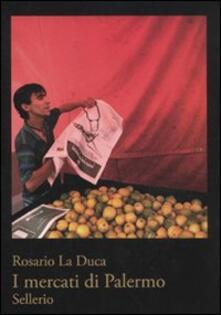 I mercati di Palermo - Rosario La Duca - copertina