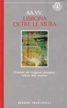 Lisbona: 1415-1580. Il mondo visto dalla parte dei navigatori portoghesi - copertina
