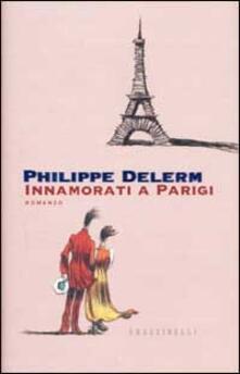 Innamorati a Parigi - Philippe Delerm - copertina