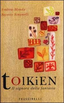 Tolkien. Il signore della fantasia - Andrea Monda,Saverio Simonelli - copertina
