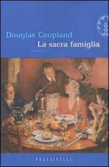 La sacra famiglia - Douglas Coupland - copertina