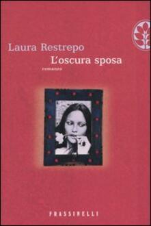 L' oscura sposa - Laura Restrepo - copertina